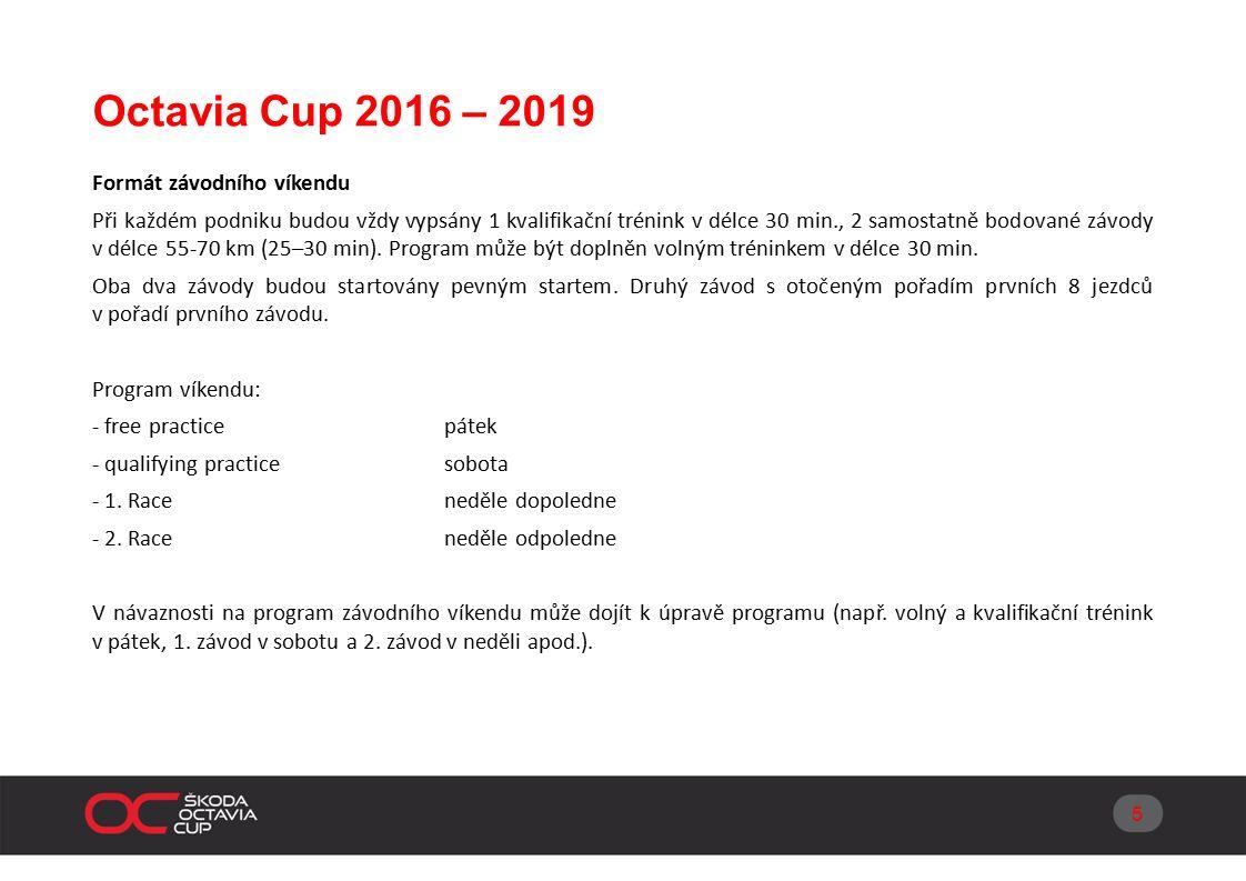 Octavia Cup 2016 – 2019 V průběhu kvalifikačního tréninku a obou závodů je možné použít pouze omezený počet suchých pneu.