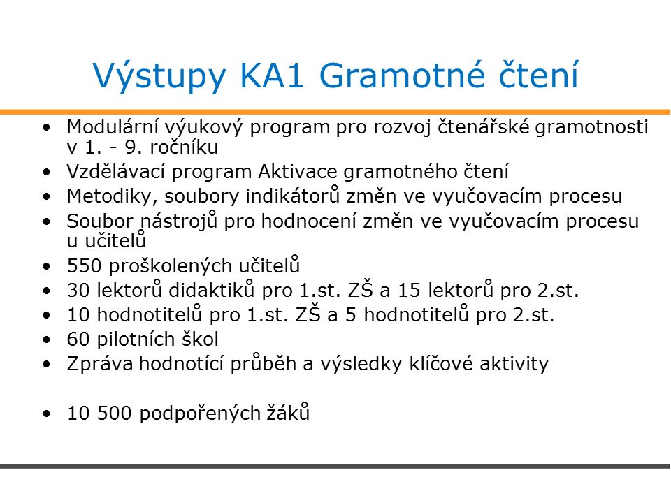 Výstupy KA1 Gramotné čtení Modulární výukový program pro rozvoj čtenářské gramotnosti v 1.