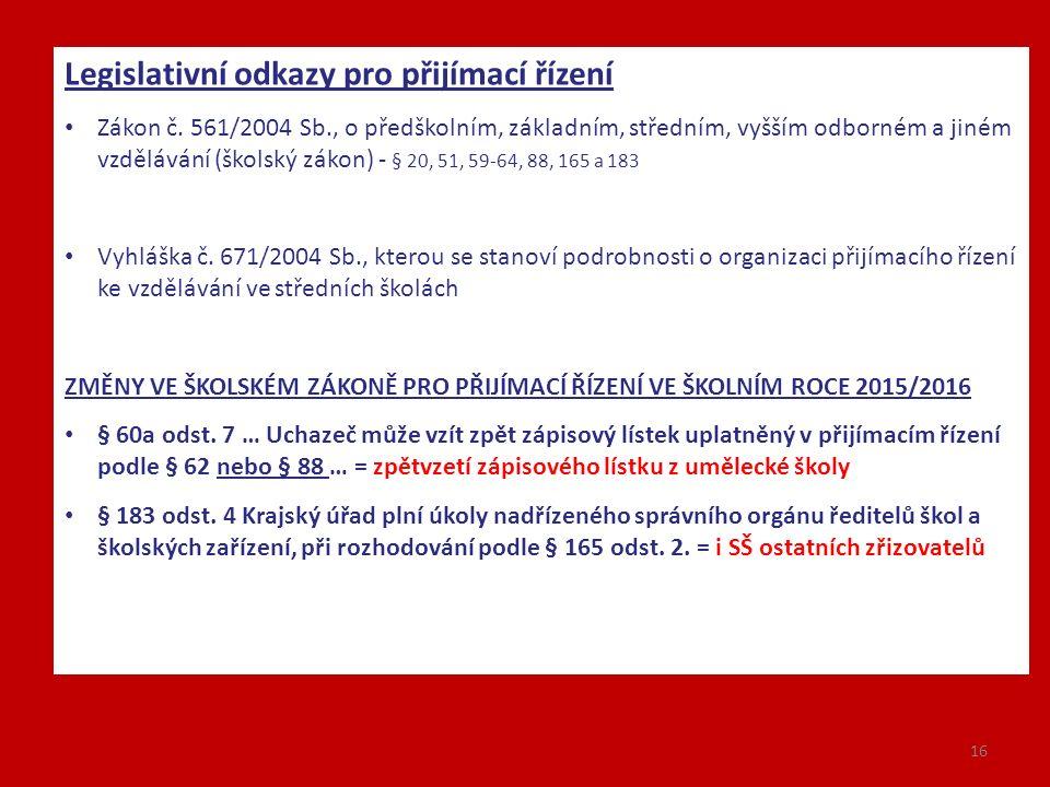 16 Legislativní odkazy pro přijímací řízení Zákon č.