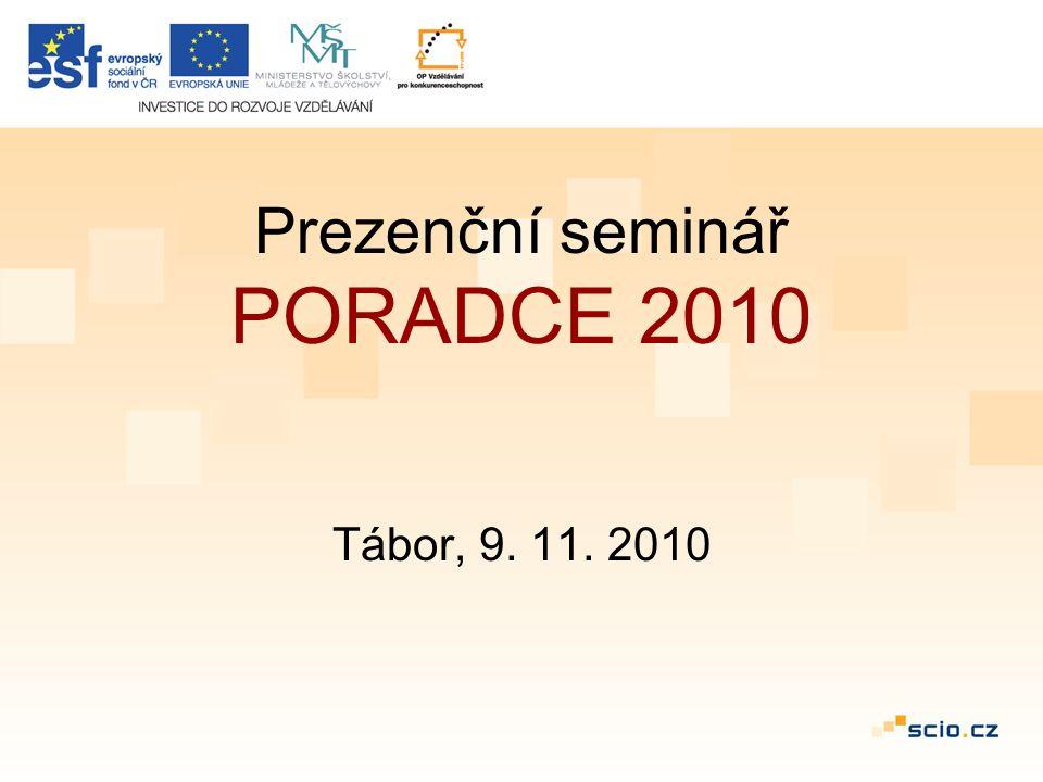 Veškeré informace k projektu naleznete na: www.poradce2010.cz Kontakt: Helena Nováková 234 705 521 hnovakova@scio.cz
