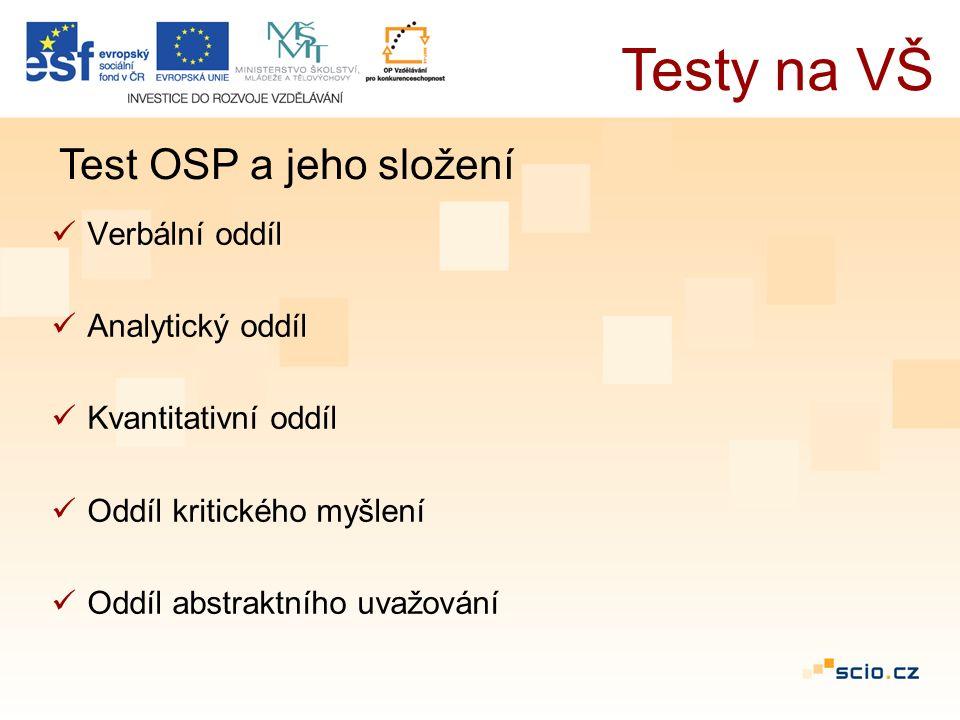 Verbální oddíl Analytický oddíl Kvantitativní oddíl Oddíl kritického myšlení Oddíl abstraktního uvažování Testy na VŠ Test OSP a jeho složení