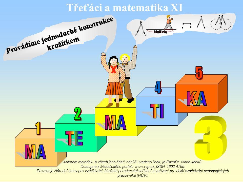 Třeťáci a matematika XI Autorem materiálu a všech jeho částí, není-li uvedeno jinak, je PaedDr.