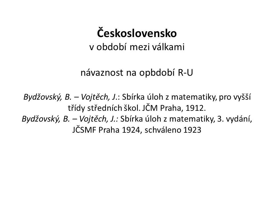 Československo v období mezi válkami návaznost na opbdobí R-U Bydžovský, B.