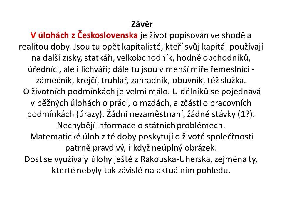 Závěr V úlohách z Československa je život popisován ve shodě a realitou doby. Jsou tu opět kapitalisté, kteří svůj kapitál používají na další zisky, s