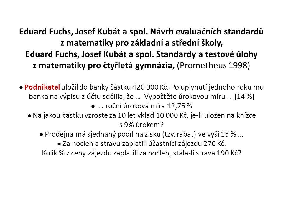 Eduard Fuchs, Josef Kubát a spol. Návrh evaluačních standardů z matematiky pro základní a střední školy, Eduard Fuchs, Josef Kubát a spol. Standardy a