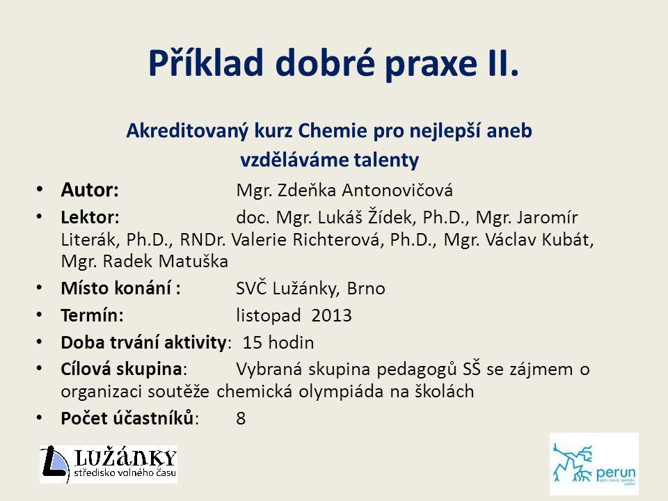Příklad dobré praxe II. Akreditovaný kurz Chemie pro nejlepší aneb vzděláváme talenty Autor: Mgr.
