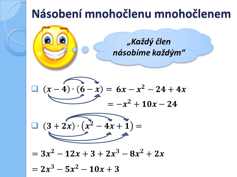 """Násobení mnohočlenu mnohočlenem """"Každý člen násobíme každým"""""""