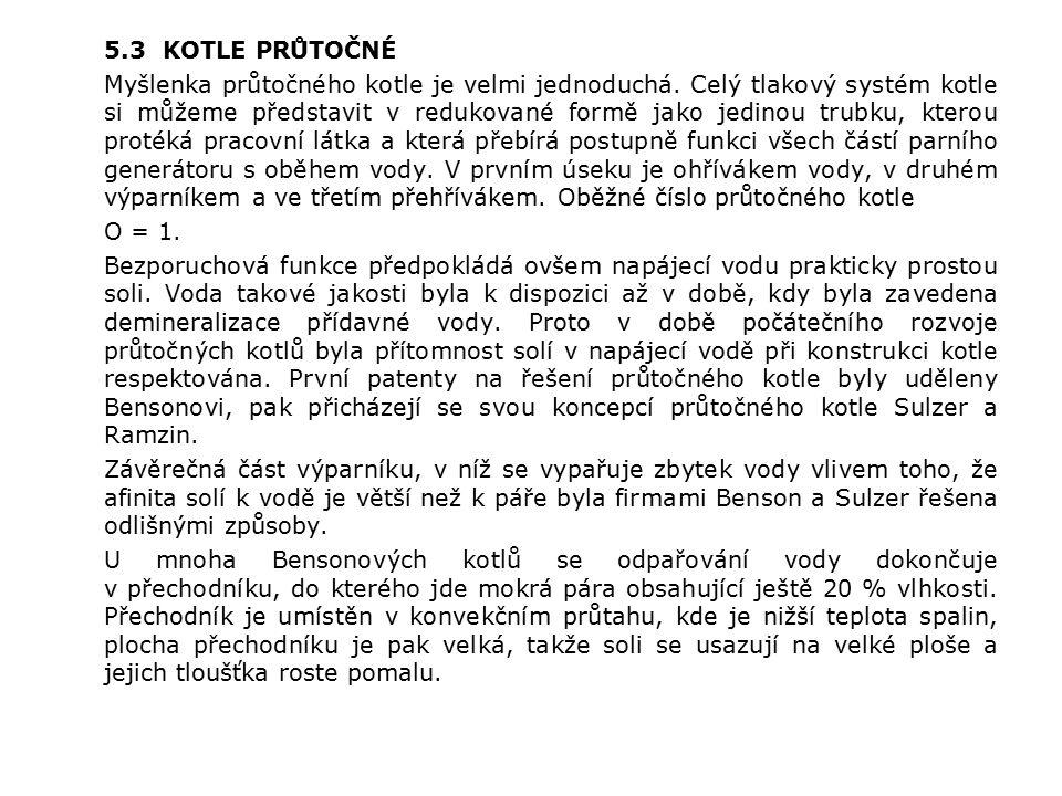 5.3 KOTLE PRŮTOČNÉ Myšlenka průtočného kotle je velmi jednoduchá.