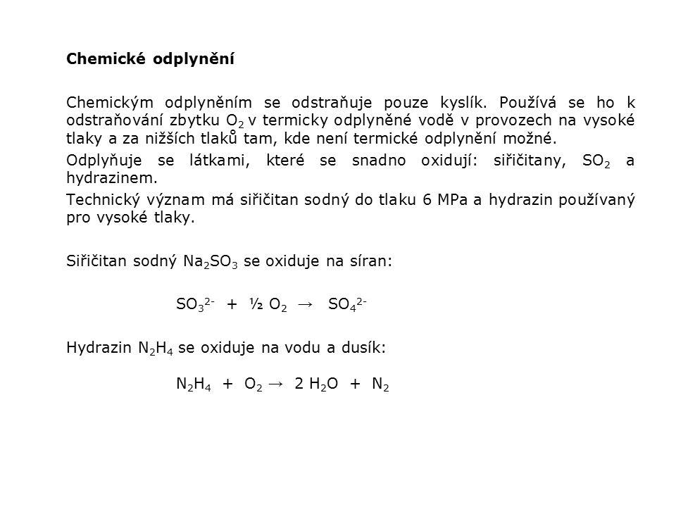 Chemické odplynění Chemickým odplyněním se odstraňuje pouze kyslík.