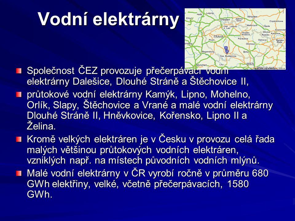 Vodní elektrárny Společnost ČEZ provozuje přečerpávací vodní elektrárny Dalešice, Dlouhé Stráně a Štěchovice II, průtokové vodní elektrárny Kamýk, Lipno, Mohelno, Orlík, Slapy, Štěchovice a Vrané a malé vodní elektrárny Dlouhé Stráně II, Hněvkovice, Kořensko, Lipno II a Želina.