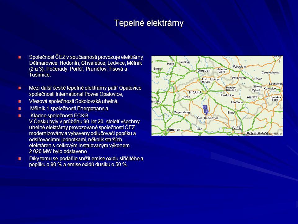 Tepelné elektrárny Společnost ČEZ v současnosti provozuje elektrárny Dětmarovice, Hodonín, Chvaletice, Ledvice, Mělník (2 a 3), Počerady, Poříčí, Prunéřov, Tisová a Tušimice.