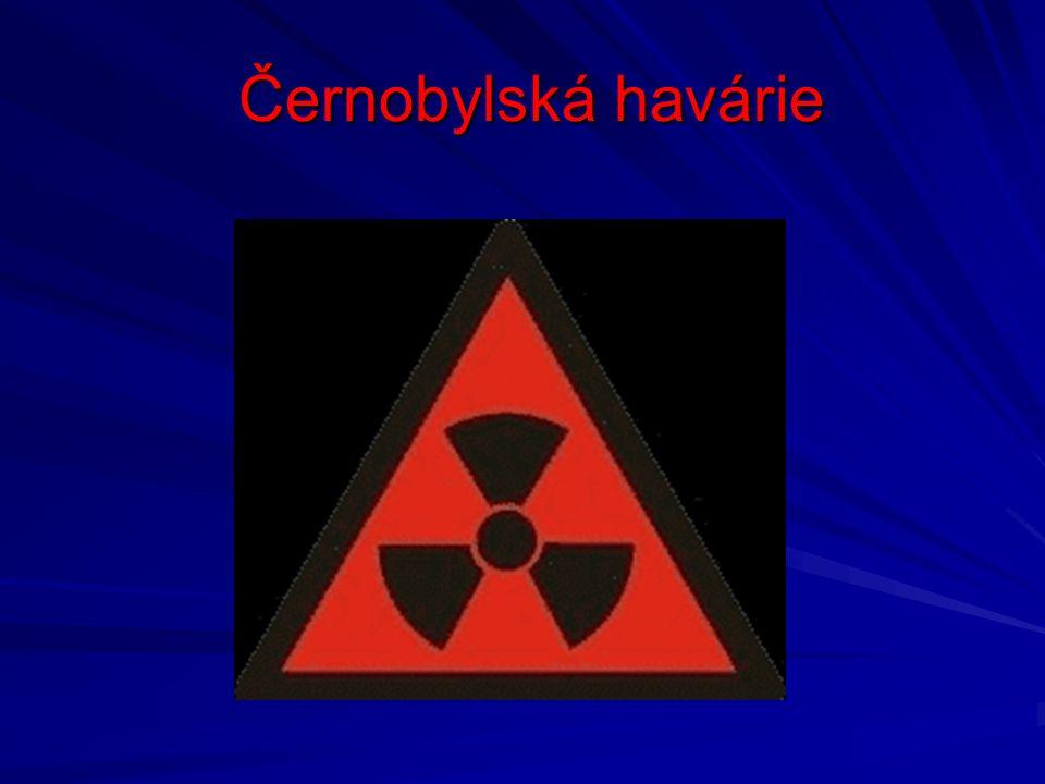 Černobylská havárie Černobylská havárie