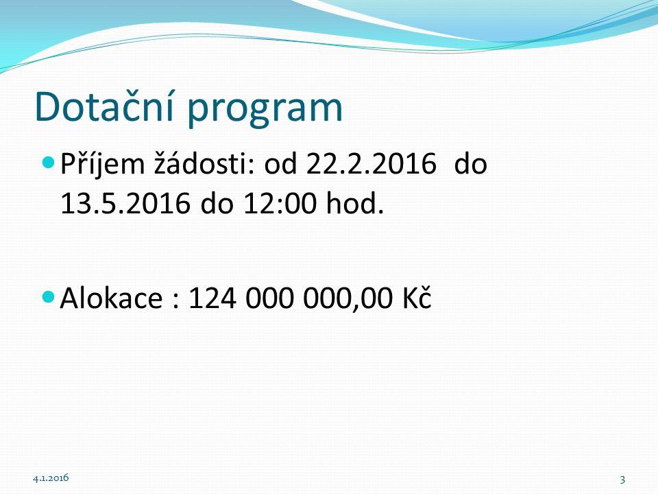 Dotační program Příjem žádosti: od 22.2.2016 do 13.5.2016 do 12:00 hod.
