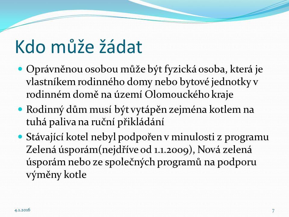 Kdo může žádat Oprávněnou osobou může být fyzická osoba, která je vlastníkem rodinného domy nebo bytové jednotky v rodinném domě na území Olomouckého kraje Rodinný dům musí být vytápěn zejména kotlem na tuhá paliva na ruční přikládání Stávající kotel nebyl podpořen v minulosti z programu Zelená úsporám(nejdříve od 1.1.2009), Nová zelená úsporám nebo ze společných programů na podporu výměny kotle 4.1.20167