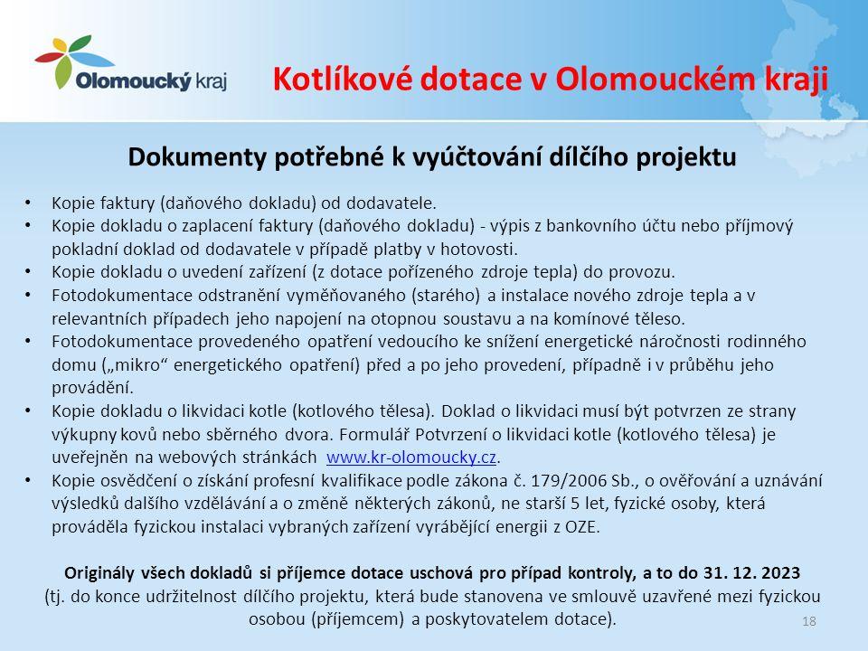 18 Dokumenty potřebné k vyúčtování dílčího projektu Kopie faktury (daňového dokladu) od dodavatele.