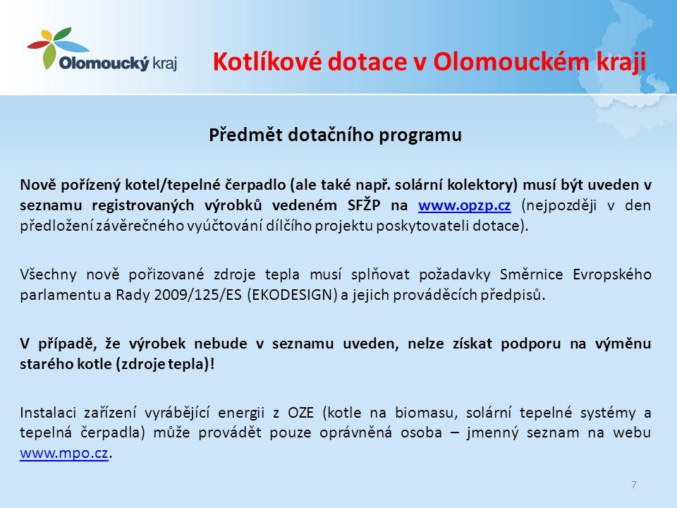 8 Kotlíkové dotace v Olomouckém kraji Předmět dotačního programu V rodinném domě musí být současně s výměnou zdroje tepla provedeno alespoň jedno tzv.