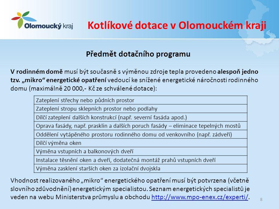 9 Kotlíkové dotace v Olomouckém kraji Předmět dotačního programu Tzv.