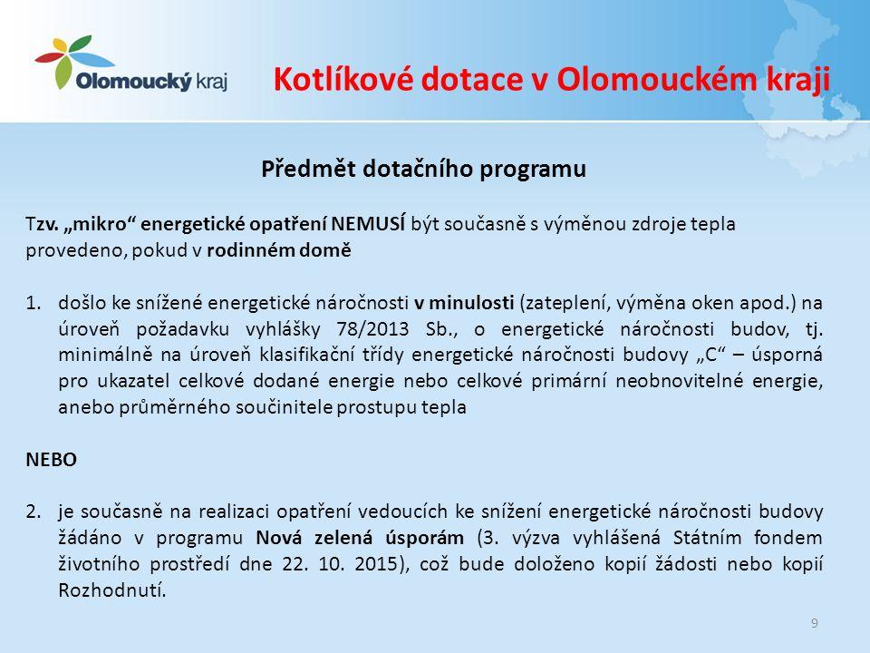 Kotlíkové dotace v Olomouckém kraji Výše podpory Celkové způsobilé výdaje:max.