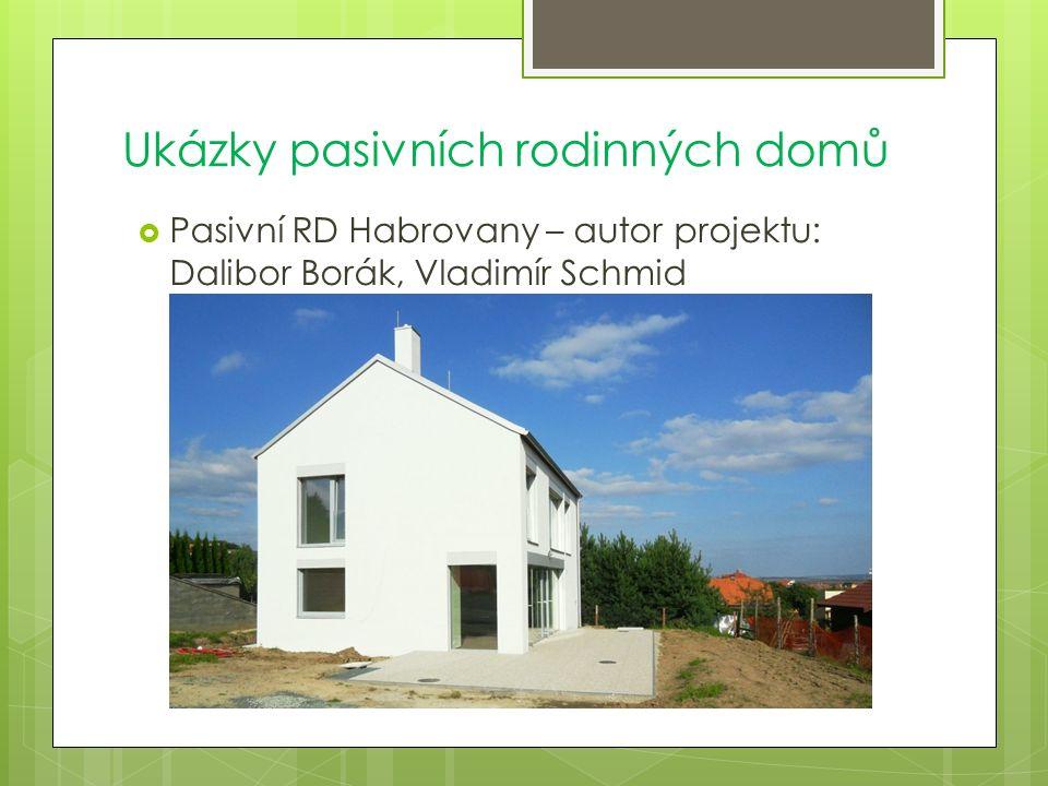 Ukázky pasivních rodinných domů  Pasivní RD Habrovany – autor projektu: Dalibor Borák, Vladimír Schmid