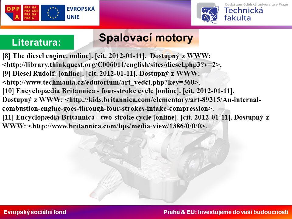 Evropský sociální fond Praha & EU: Investujeme do vaší budoucnosti Spalovací motory Literatura: [8] The diesel engine.