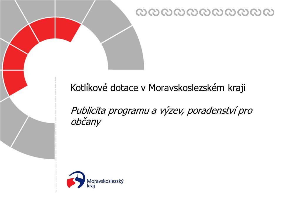 Datum: Zpracoval(a): 17. 6. 2015 Kotlíkové dotace v Moravskoslezském kraji Publicita programu a výzev, poradenství pro občany