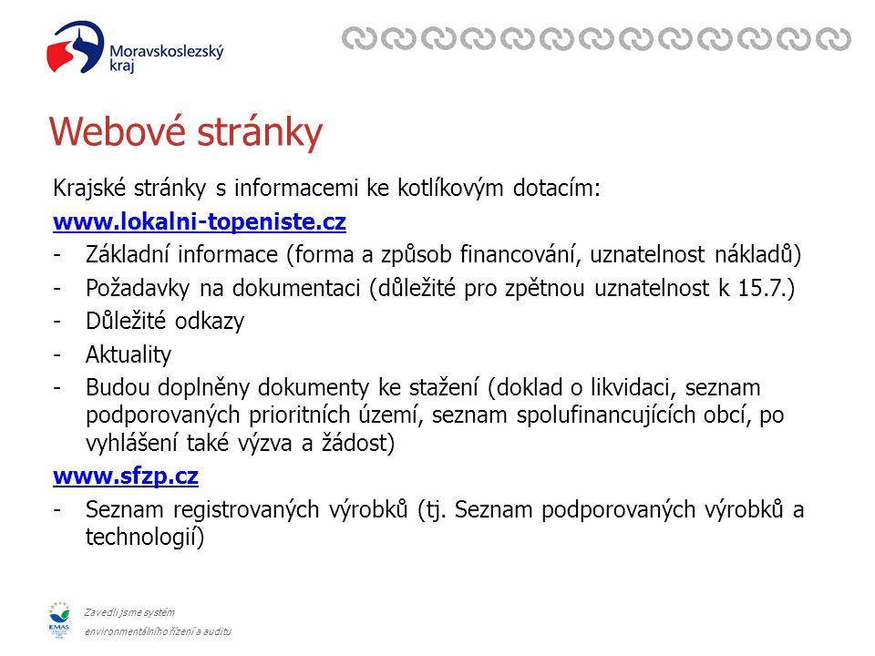Zavedli jsme systém environmentálního řízení a auditu Webové stránky Krajské stránky s informacemi ke kotlíkovým dotacím: www.lokalni-topeniste.cz -Zá