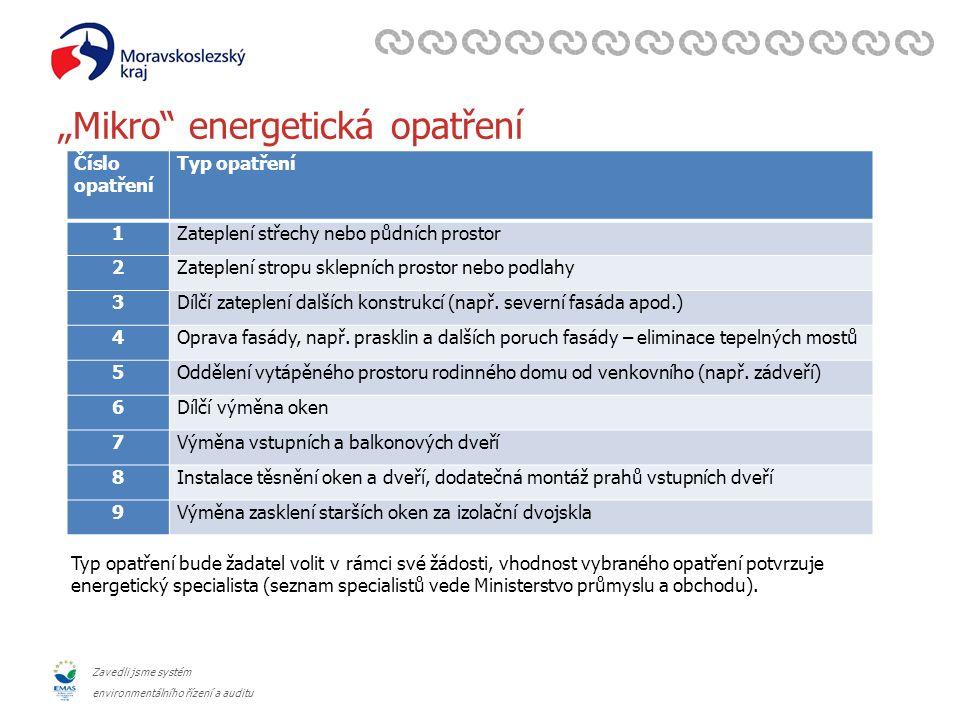 """Zavedli jsme systém environmentálního řízení a auditu """"Mikro"""" energetická opatření Číslo opatření Typ opatření 1Zateplení střechy nebo půdních prostor"""