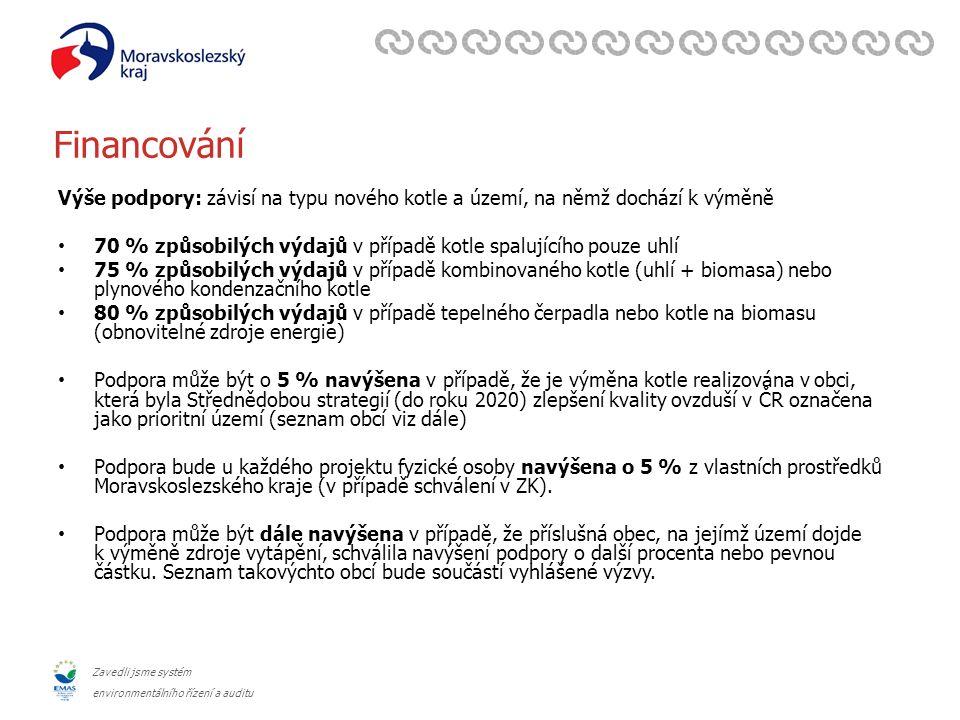 Zavedli jsme systém environmentálního řízení a auditu Webové stránky Krajské stránky s informacemi ke kotlíkovým dotacím: www.lokalni-topeniste.cz -Základní informace (forma a způsob financování, uznatelnost nákladů) -Požadavky na dokumentaci (důležité pro zpětnou uznatelnost k 15.7.) -Důležité odkazy -Aktuality -Budou doplněny dokumenty ke stažení (doklad o likvidaci, seznam podporovaných prioritních území, seznam spolufinancujících obcí, po vyhlášení také výzva a žádost) www.sfzp.cz -Seznam registrovaných výrobků (tj.