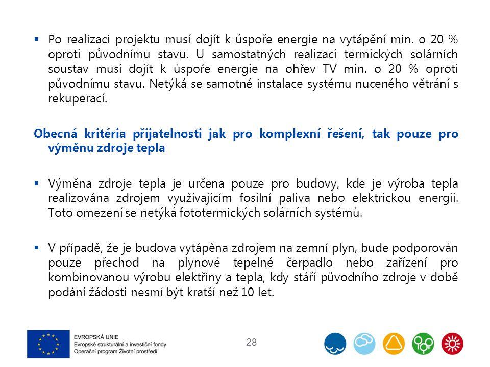 28  Po realizaci projektu musí dojít k úspoře energie na vytápění min.