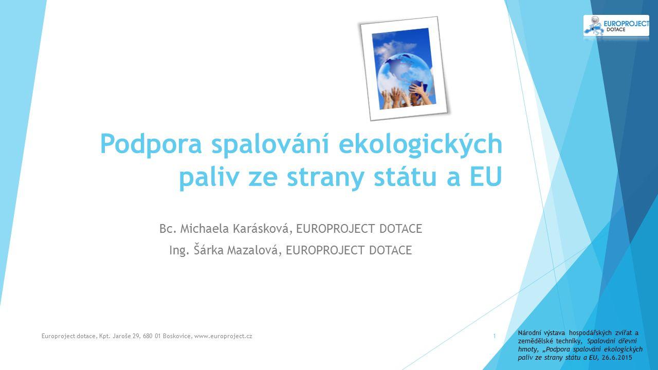 Osnova přednášky  Představení společnosti EUROPROJECT  Podpora obnovitelných zdrojů v novém programovém období 2014-2020:  Operační program Podnikání a inovace pro konkurenceschopnost 2014-2020  Operační program Životní prostředí 2014-2020  Integrovaný regionální operační program 2014-2020  Program rozvoje venkova 2014-2020  Závěr Europroject dotace, Kpt.