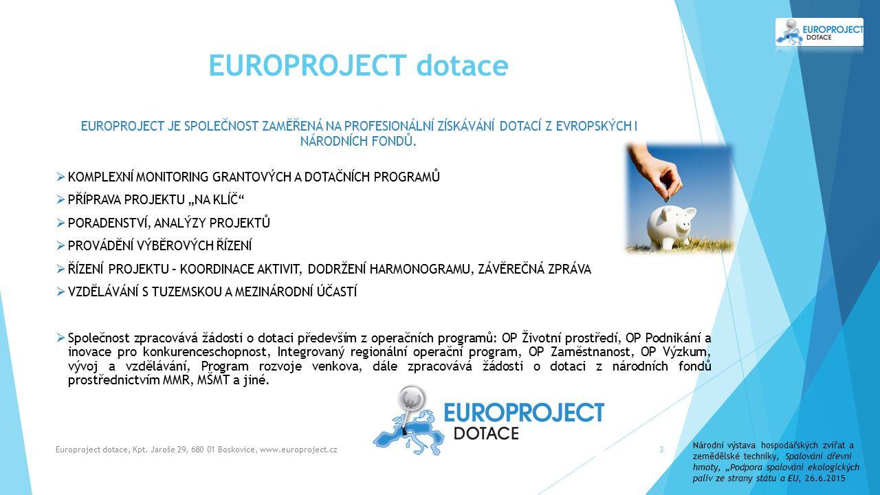 EUROPROJECT dotace EUROPROJECT JE SPOLEČNOST ZAMĚŘENÁ NA PROFESIONÁLNÍ ZÍSKÁVÁNÍ DOTACÍ Z EVROPSKÝCH I NÁRODNÍCH FONDŮ.
