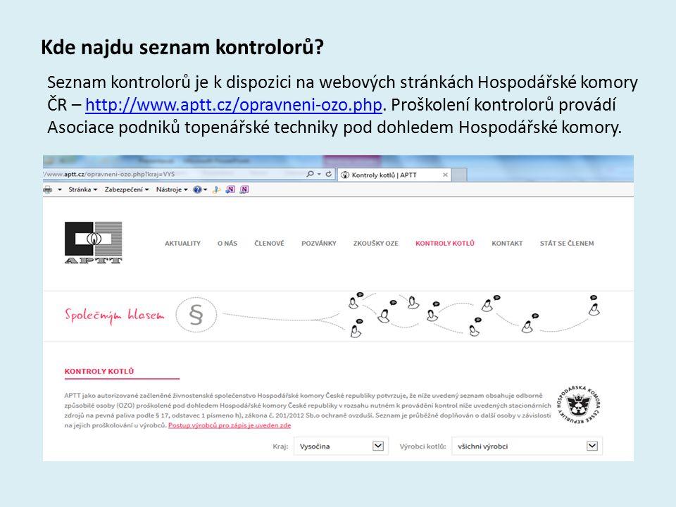 Kde najdu seznam kontrolorů? Seznam kontrolorů je k dispozici na webových stránkách Hospodářské komory ČR – http://www.aptt.cz/opravneni-ozo.php. Proš