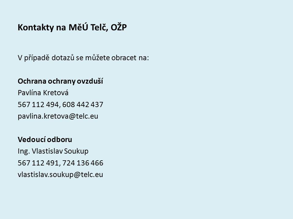 Kontakty na MěÚ Telč, OŽP V případě dotazů se můžete obracet na: Ochrana ochrany ovzduší Pavlína Kretová 567 112 494, 608 442 437 pavlina.kretova@telc