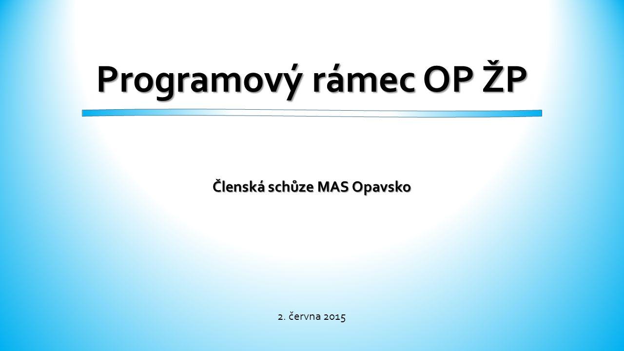 Programový rámec OP ŽP Členská schůze MAS Opavsko 2. června 2015