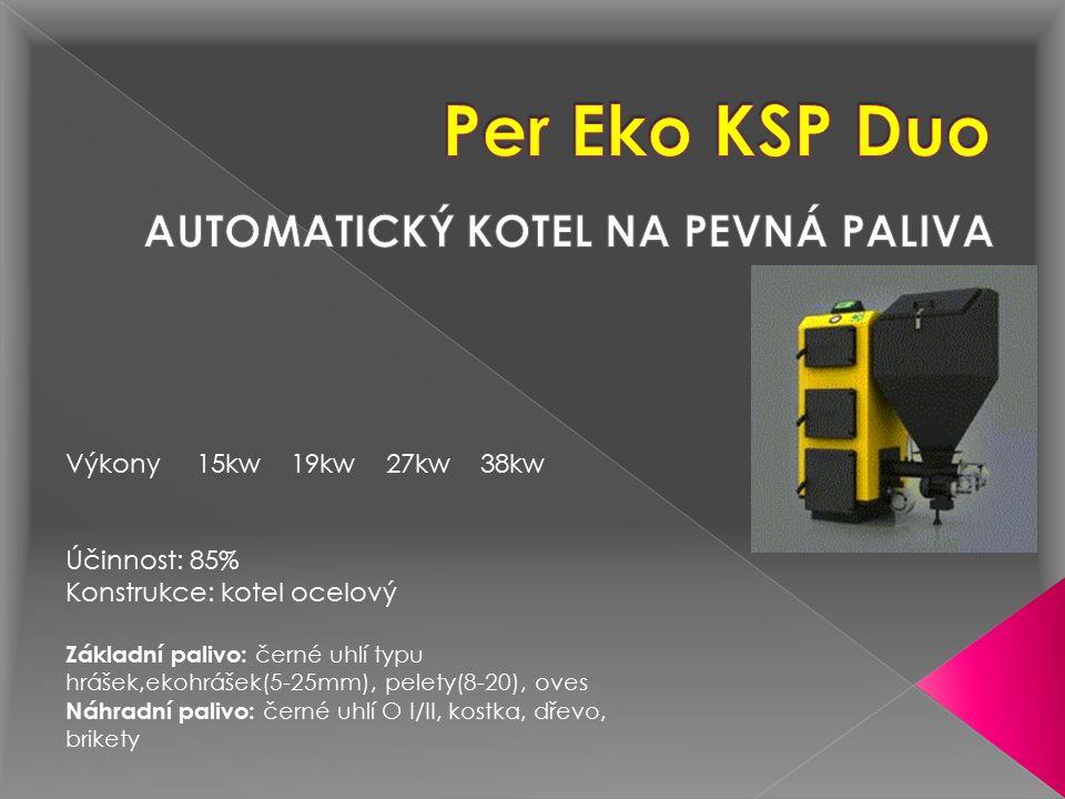 Výhody kotle Per-Eko KSP: · Vysoká účinnost · Spolehlivá řídící jednotka · Vnější plášť z prášku-lakované pozinkované oceli · Velmi nízká spotřeba paliva · Snadné ovládání bez neustálého dozoru · Plně automatizovaný systém procesu spalování  paliva · Nízká úroveň nečistot