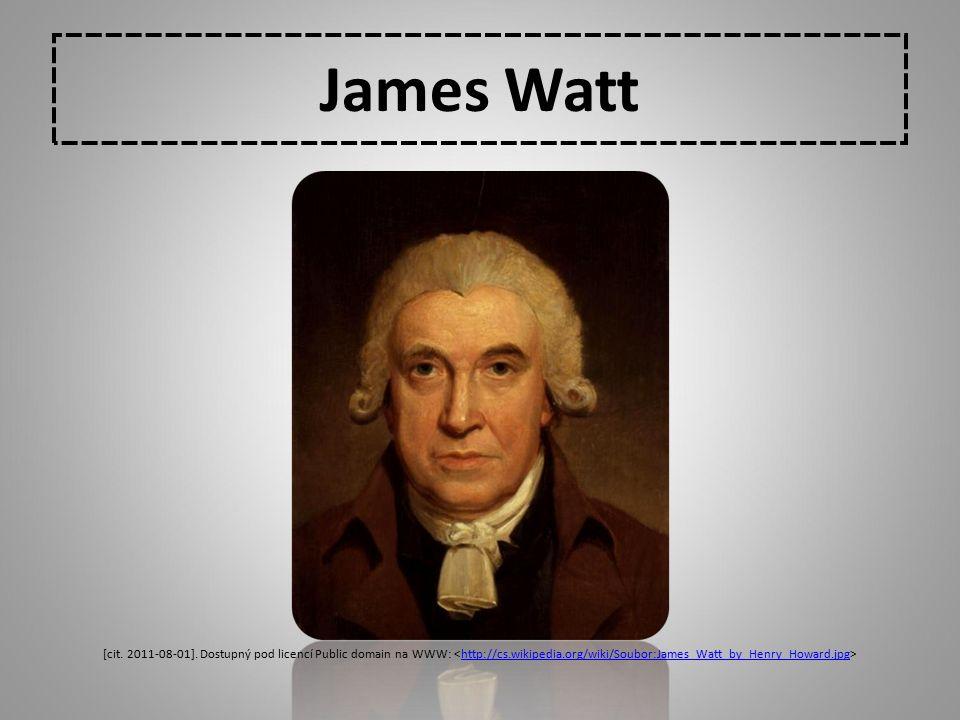 James Watt [cit. 2011-08-01]. Dostupný pod licencí Public domain na WWW: http://cs.wikipedia.org/wiki/Soubor:James_Watt_by_Henry_Howard.jpg