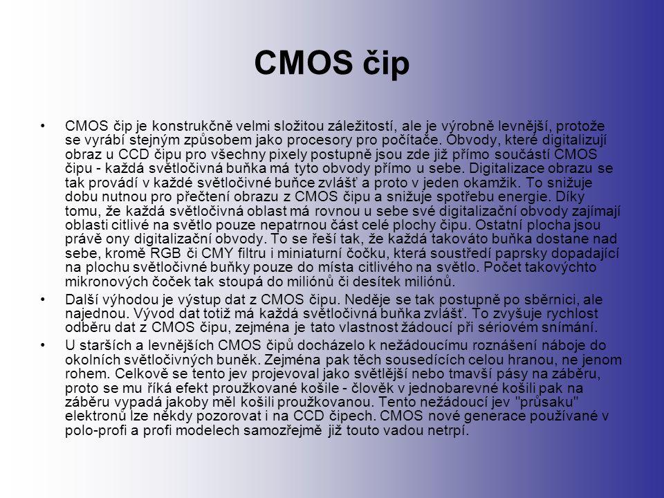 CMOS čip CMOS čip je konstrukčně velmi složitou záležitostí, ale je výrobně levnější, protože se vyrábí stejným způsobem jako procesory pro počítače.