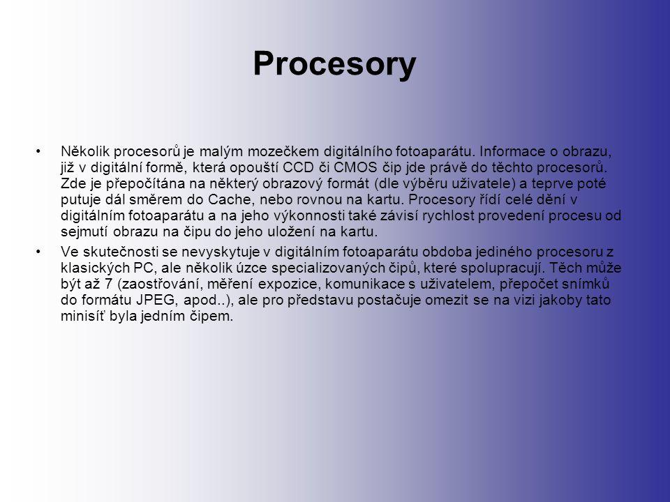 Procesory Několik procesorů je malým mozečkem digitálního fotoaparátu.