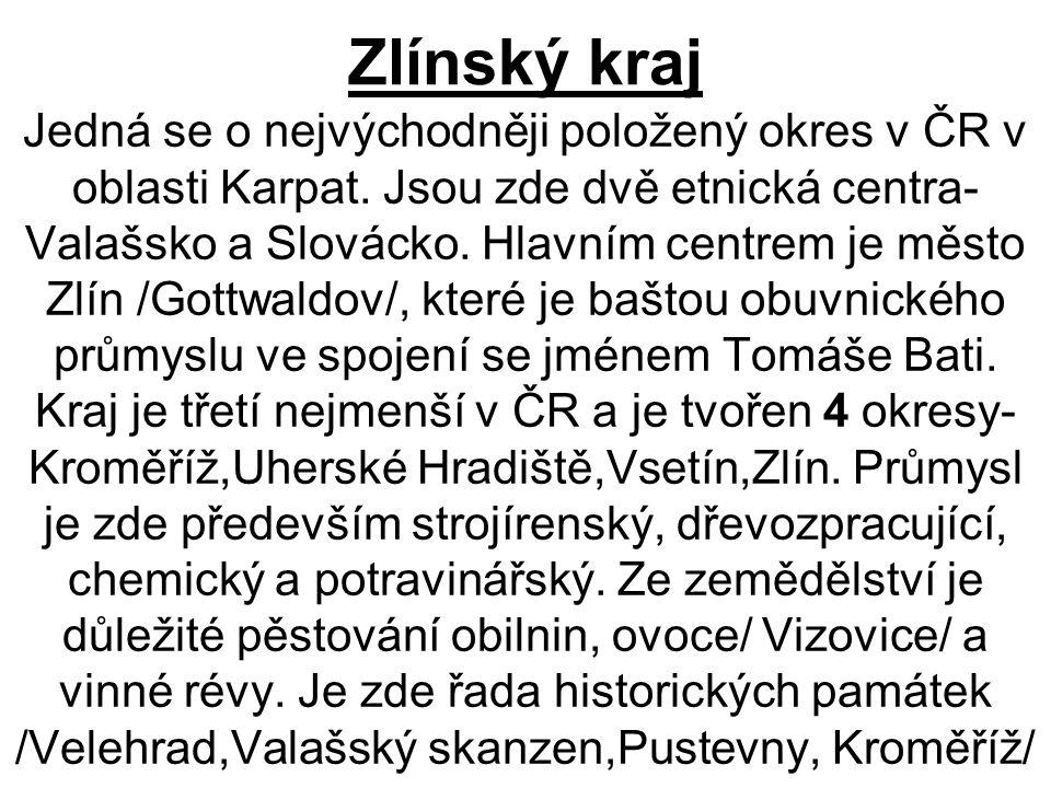 Zlínský kraj Jedná se o nejvýchodněji položený okres v ČR v oblasti Karpat.
