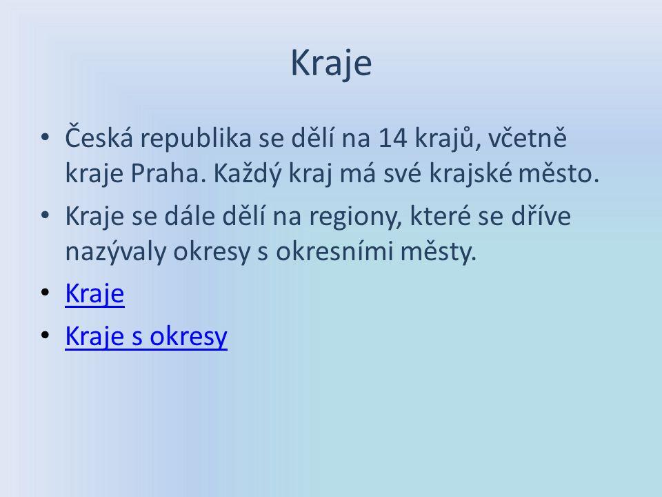 Kraje Česká republika se dělí na 14 krajů, včetně kraje Praha. Každý kraj má své krajské město. Kraje se dále dělí na regiony, které se dříve nazývaly