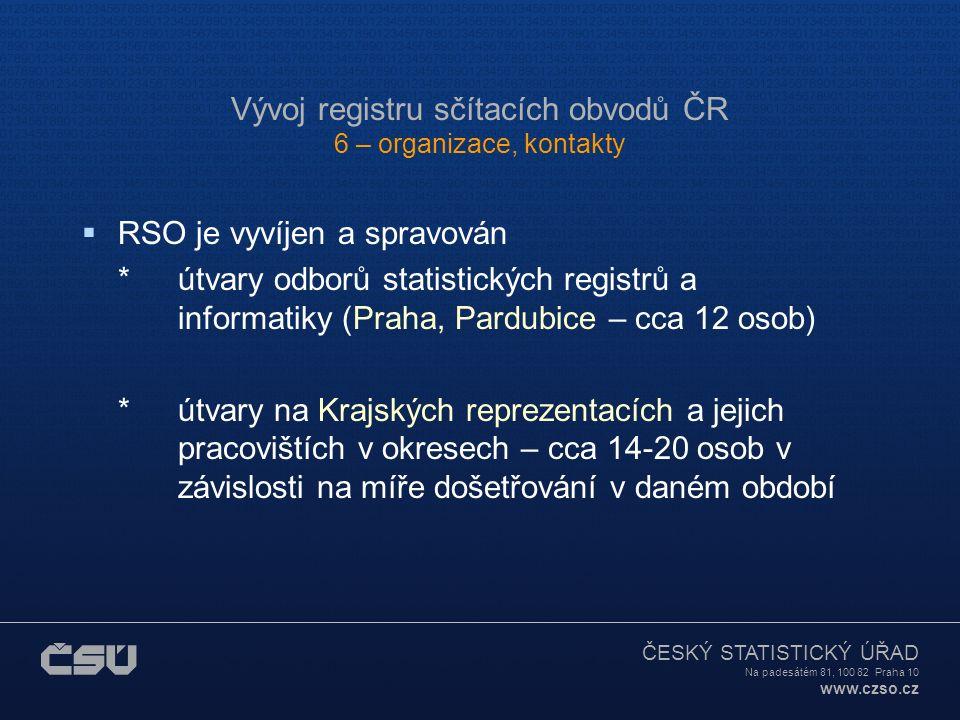 ČESKÝ STATISTICKÝ ÚŘAD Na padesátém 81, 100 82 Praha 10 www.czso.cz Vývoj registru sčítacích obvodů ČR 5 – aplikace, výstupy registr jako základna (op