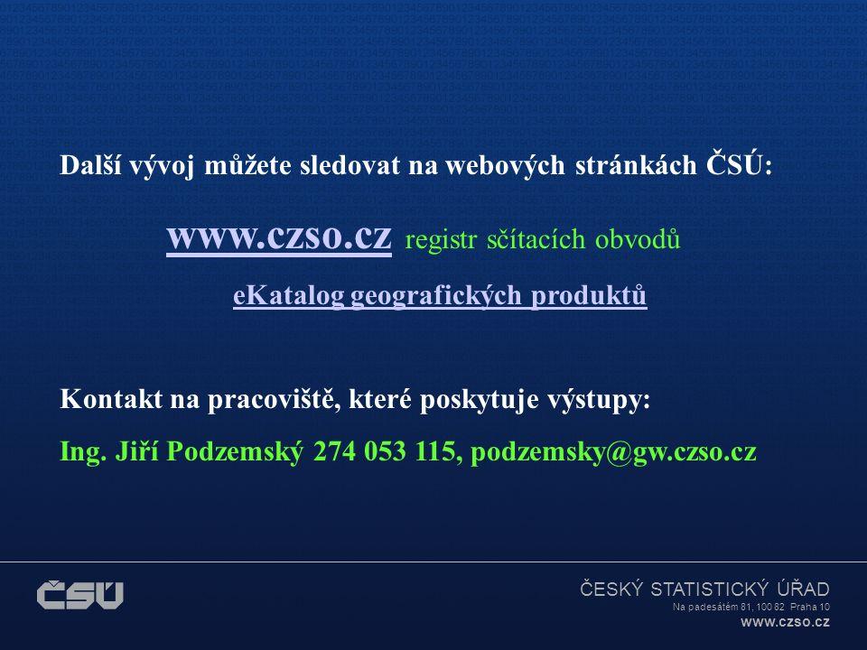ČESKÝ STATISTICKÝ ÚŘAD Na padesátém 81, 100 82 Praha 10 www.czso.cz  RSO je vyvíjen a spravován * útvary odborů statistických registrů a informatiky