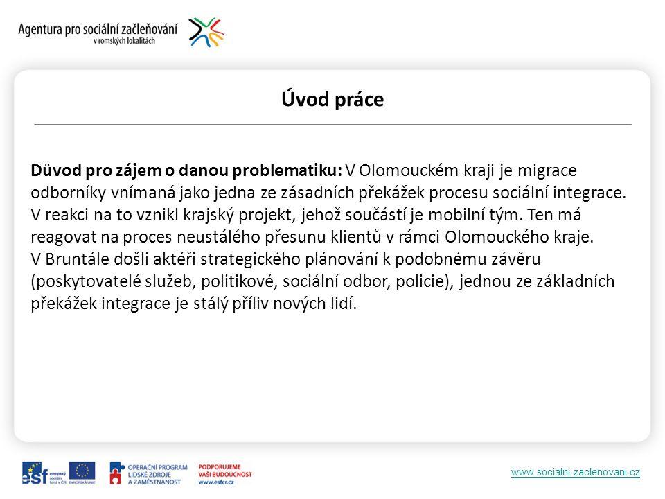 www.socialni-zaclenovani.cz Úvod práce Důvod pro zájem o danou problematiku: V Olomouckém kraji je migrace odborníky vnímaná jako jedna ze zásadních překážek procesu sociální integrace.