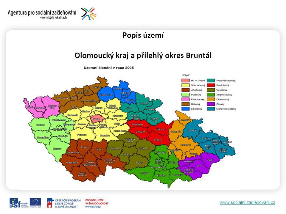 www.socialni-zaclenovani.cz Popis území Olomoucký kraj a přilehlý okres Bruntál