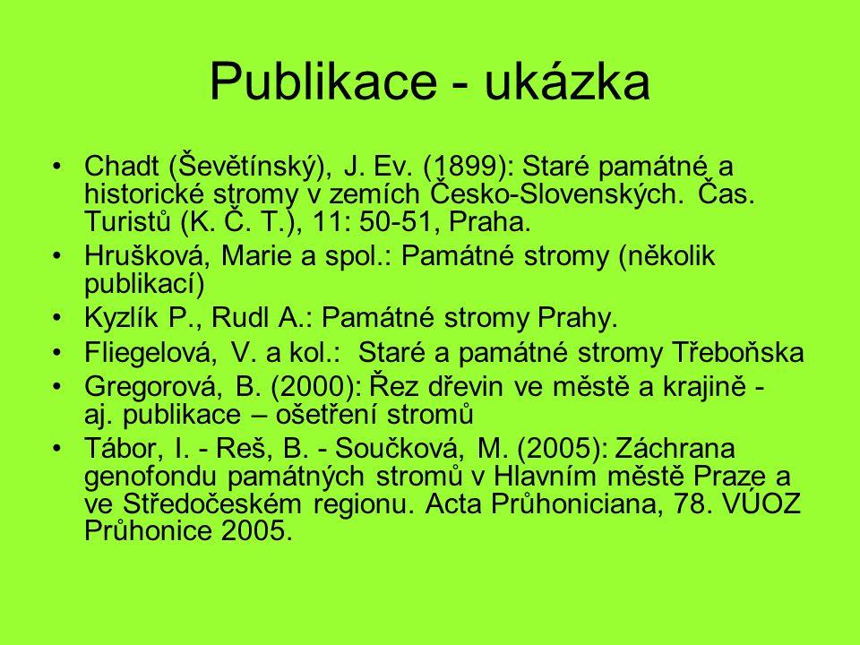 Publikace - ukázka Chadt (Ševětínský), J. Ev. (1899): Staré památné a historické stromy v zemích Česko-Slovenských. Čas. Turistů (K. Č. T.), 11: 50-51