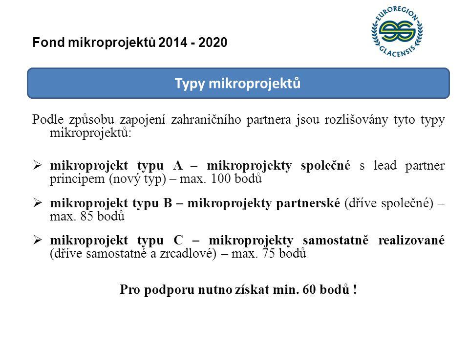 Typy mikroprojektů Podle způsobu zapojení zahraničního partnera jsou rozlišovány tyto typy mikroprojektů:  mikroprojekt typu A – mikroprojekty společ