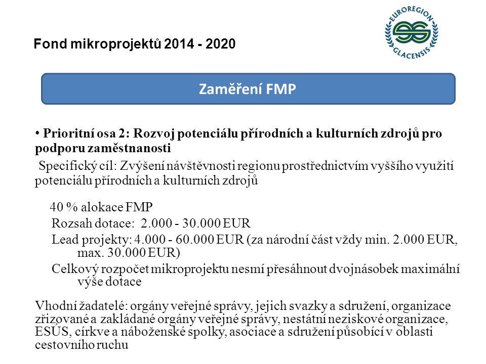 Zaměření FMP Prioritní osa 2: Rozvoj potenciálu přírodních a kulturních zdrojů pro podporu zaměstnanosti Specifický cíl: Zvýšení návštěvnosti regionu