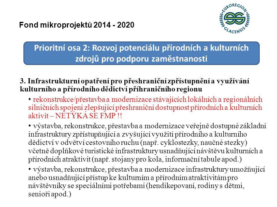 Prioritní osa 2: Rozvoj potenciálu přírodních a kulturních zdrojů pro podporu zaměstnanosti 3. Infrastrukturní opatření pro přeshraniční zpřístupnění