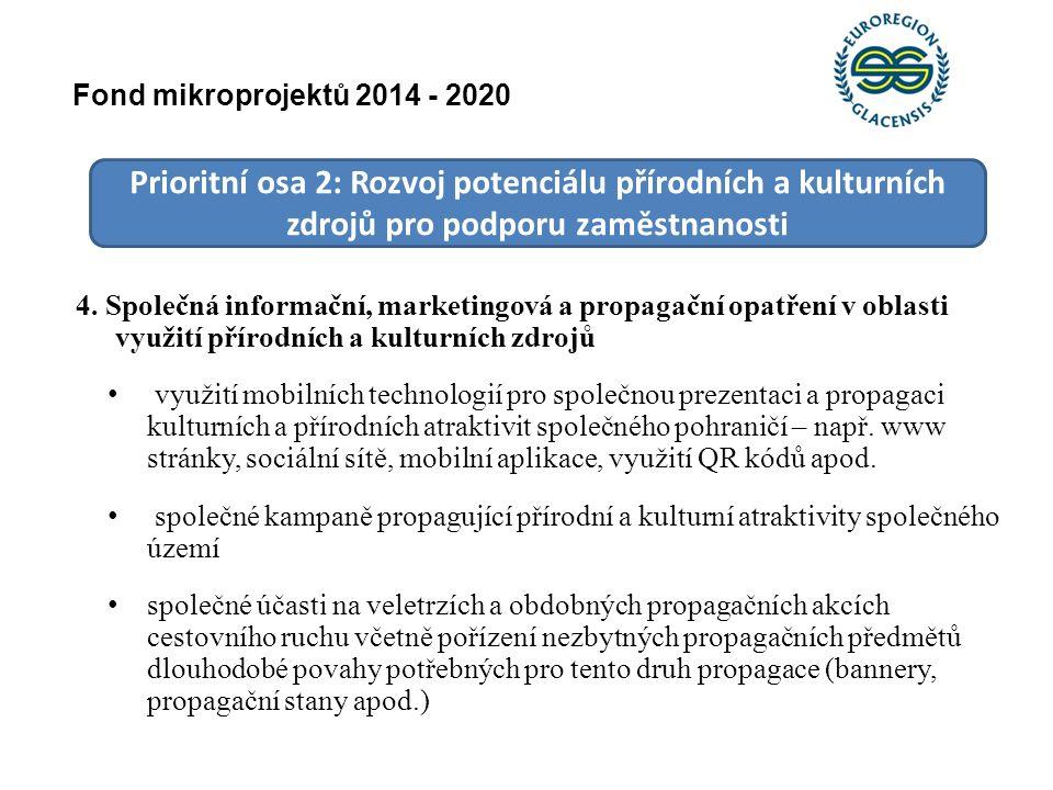 Prioritní osa 2: Rozvoj potenciálu přírodních a kulturních zdrojů pro podporu zaměstnanosti 4. Společná informační, marketingová a propagační opatření