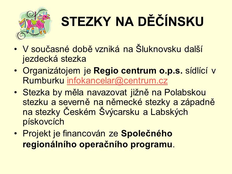 STEZKY NA DĚČÍNSKU V současné době vzniká na Šluknovsku další jezdecká stezka Organizátojem je Regio centrum o.p.s.